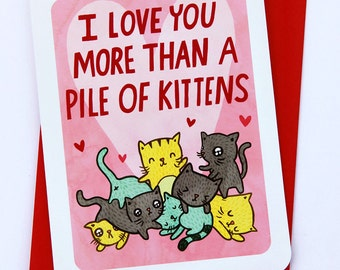 Pile of Kittens Valentines day card funny love card boyfriend card husband card for girlfriend anniversary card Cat Valentine card cat lover