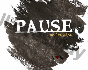 Pause ...and breathe