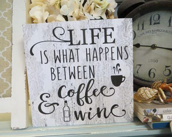 """Wood Sign, """"Life is What happens Between Coffee and Wine"""", Wood Kitchen Sign, Kitchen Decor, Humorous Coffee Sign, Kitchen Wine Sign"""