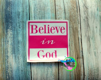 Believe in God, Believe in God decal, Believe in Decal, Positive quote decal, Positive decal, car decal, god decal, God stickers, Religious