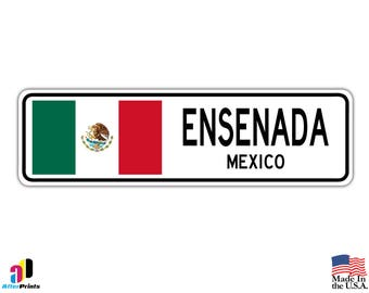 Ensenada, Mexico Street Sign Mexican Flag City Country Road Wall Gift
