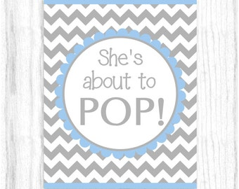 She's About to Pop Printable PARTY SIGN, 8x10 Printable, Gray and Baby Blue Chevron, Baby Shower Sign, Instant Download, You Print, You Cut