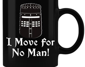 I Move For No Man! - Monty Python Coffee Mug - Black