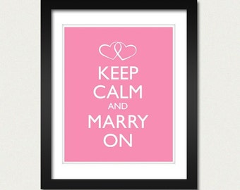 Wedding Bride Poster - Keep Calm and Carry On - Keep Calm and Marry On - Marriage Poster - Multiple COLORS - 8x10 Art Print