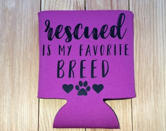 Rescued is my Favorite Breed Can Cooler