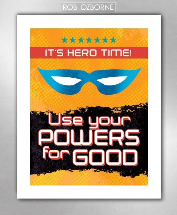 USE Your POWERS For GOOD Superhero Art Print 11x14 by Rob Ozborne