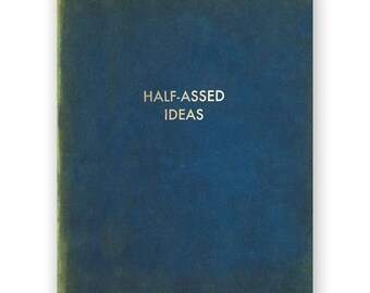 Half-Assed Ideas - JOURNAL - Humor - Gift