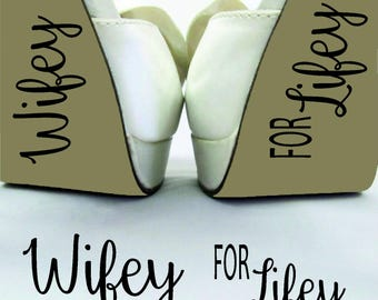 Wifey For Lifey Wedding Day Funny Grooms Bride Shoe Decal Sticker Removable Vinyl Gift
