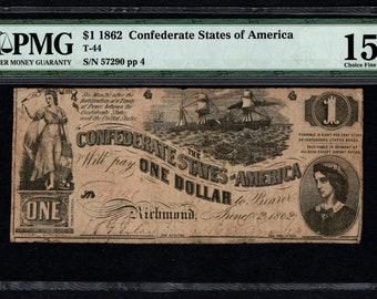 1862 One 1 Dollar T-44 Confederate Currency PMG 15 Civil War Note Item #5011524-006