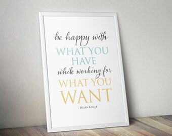 """Typographic Print Wall Art """"Be happy with what you have while working for what you want"""" - Instant Download PDF file"""
