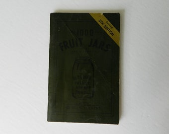 Vintage 1000 Fruit Jars 5th Edition Book Bill Schroeder, Mason Jars, Collector Books, Priced and Illustrated, 1987