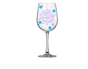 Most Amazing Mom Wine Glass 20 oz Wine Glass, GLitter Stems available, Many Color Choices