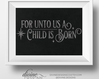 For Unto us a Child is Born - Christmas Printable - Chalkboard Design - Christmas Decoration - Instant Digital Download