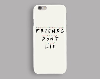 friends dont lie phone case iphone 6