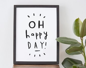 A3 Oh Happy Day Typography Print - Happy Days print - typography poster - inspirational wall art - home decor