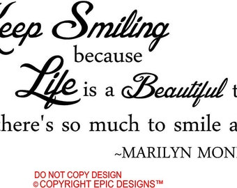 Marilyn Monroe Keep smiling because life is a beautiful thing wall art wall sayings