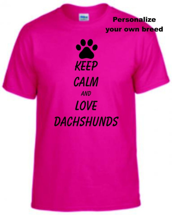 Keep calm and love dachshunds, dog lover shirt, dachshund shirt, shirt for dog lover, birthday shirt, shirt for dog lady, dog lady,