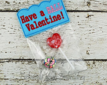 Have a Ball Valentine - Treat Bag - Party Favor - Class Gift - Gift Bag - Candy Bag - Favor Bag - Seasonal Gift - Party Supplies