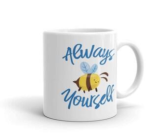 Always Bee Yourself Inspirational Mug