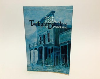 Twilight Dwellers of Colorado by Maryjoy Martin 1985 Softcover
