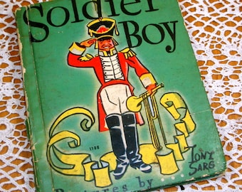 Soldier Boy, Vintage Children's Book, Felicite Lefevre, Tony Sarg, Child's Story Book  (2231)