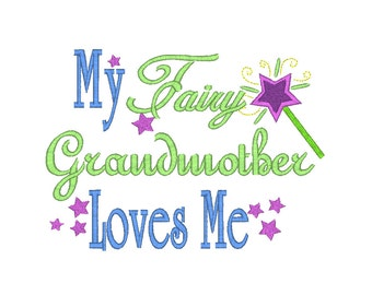 My Fairy Grandmother Loves Me Digital Machine Embroidery Design