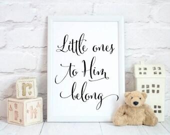 Little Ones to Him Belong, Nursery Printable - INSTANT DOWNLOAD, 8x10