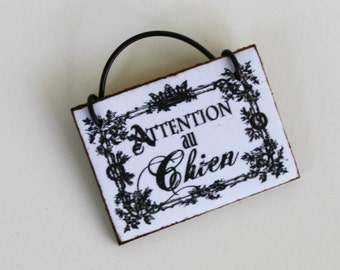Miniature Sign Attention au Chien Watch Out For The Dog in FrenchMade in 1:12 Scale