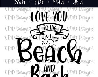 Love You to the Beach and Back, SVG, PNG, JPG