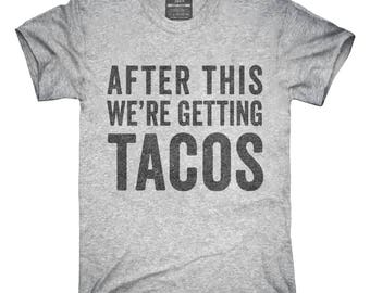 After This We're Getting Tacos T-Shirt, Hoodie, Tank Top, Gifts