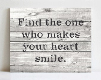 Rustic Canvas Art   Find the One Who Makes Your Heart Smile   Various Sizes