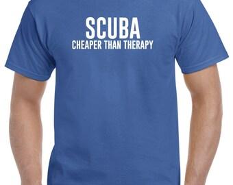 Scuba Diver Shirt-Scuba Cheaper Than Therapy Scuba Gift Men Women
