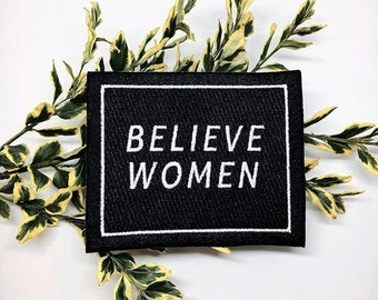 BELIEVE WOMEN // embroidered patch