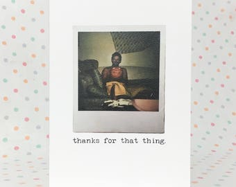 Thanks For That Thing // Greeting Card
