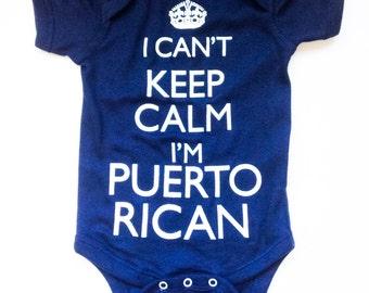 Puerto Rico ~Puerto Rico Shirt~Puerto Rico Baby~Puerto Rican ~I can't keep calm I'm Puerto Rican~Puerto Rican Pride