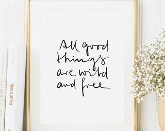 Poster, Print, Wallart, Fine Art-Print, Typography Art, Kunstdrucke: All good things are wild and free