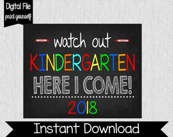 Watch out Kindergarten Here I Come Sign - Instant - 8x10, 11x14, 16x20 - Kindergarten Sign - Back To School Sign - Chalkboard - 2017