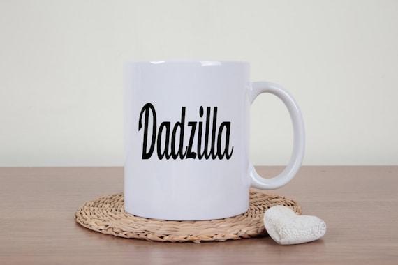 Dadzilla mug, Dadzilla, gift for dad, awesome dad, dad coffee mug, godzilla, novelty coffee mug, fathers day, statement mug, coffee cup