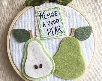 We Make a Good Pear - Hoop Art