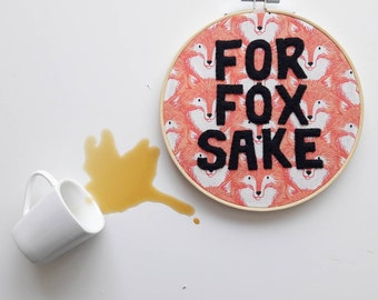 For Fox Sake FFS woodland swear hoop - handmade funny home decor embroidery hoop wall art 7 inch MADE to ORDER gallery wall art dorm room