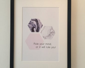 Rule your mind, or it will rule you. - Interior print