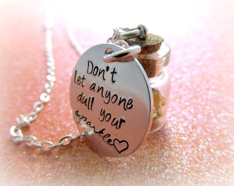 Don't Let Anyone Dull Your Sparkle - Hand Stamped Necklace - TheArtisanGroup Member - EverythingPretty - Graduation Gift - Teenager Gifts