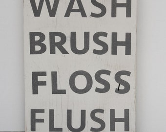 Bathroom Sign - Wash, Brush, Floss, Flush; Bathroom