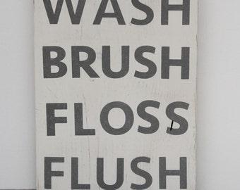 Bathroom Sign - Wash, Brush, Floss, Flush; Bathroom