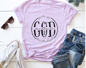 God is within her she will not fail tshirt