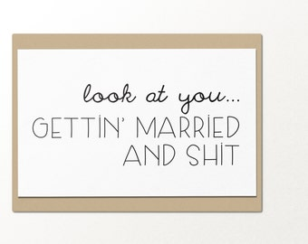 look at you getting married and sh*t // funny greeting card // engagement card // wedding card // friendship card // marriage and engagement