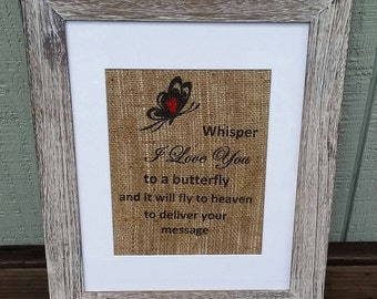 Butterfly gift,Loss of brother,Sympathy gift,Heaven,Memorial gift,Loss of mom,Burlap sign,Butterfly,Rustic,Memorial sign,In Memory