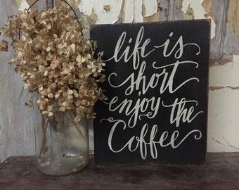 life is short enjoy the coffee // coffee sign // rustic coffee decor