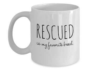 Rescued is My Favorite Breed - Rescue Pet Lover's Gift Mug