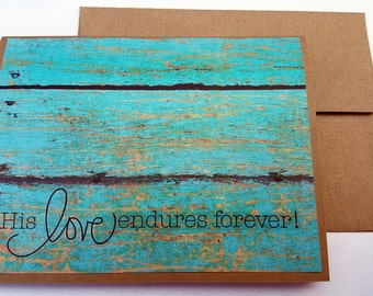 Encouragement Card, His love endures forever, Christian card, christian greeting, christian sympathy card, christian get well soon card,